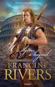 Francine Rivers - Ha eljön a hajnal