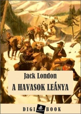 Jack London - A havasok leánya [eKönyv: epub, mobi]