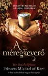 Her Royal Highness Princess Michael of Kent - A méregkeverő [eKönyv: epub, mobi]