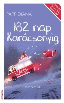 PAPP DIÁNA - 182 nap karácsonyig  [eKönyv: epub, mobi]