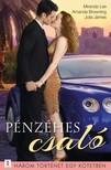 James Miranda Lee; Amanda Browning; Julia - Pénzéhes csaló - 3 történet 1 kötetben - Csalhatatlanul; Pénz és szerelem; Ismeretlen szeretők [eKönyv: epub, mobi]
