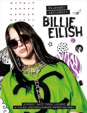 Malcolm Croft - Billie Eilish - Minden, amit tudni akarsz a világ legizgalmasabb popsztárjáról
