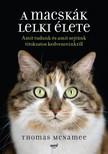 Mcnamee Thomas - A macskák lelki élete - Amit tudunk és amit sejtünk titokzatos kedvenceinkről [eKönyv: epub, mobi]