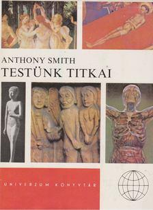 Smith, Anthony - Testünk titkai [antikvár]