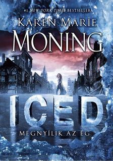 Karen Marie Moning - Iced - Megnyílik az ég [antikvár]