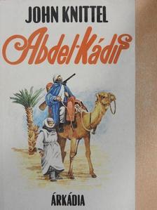 John Knittel - Abdel-kádir [antikvár]