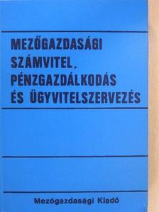 Dr. Holács Imre - Mezőgazdasági számvitel, pénzgazdálkodás és ügyvitelszervezés [antikvár]