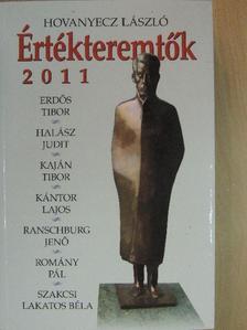 Hovanyecz László - Értékteremtők 2011 [antikvár]