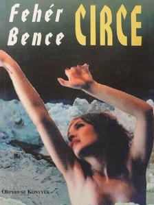 Fehér Bence - Circe [antikvár]