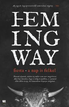 Ernest Hemingway - Fiesta - A nap is felkel