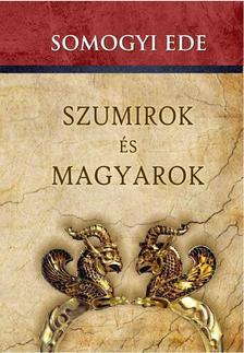 Somogyi Ede - Szumirok és magyarok