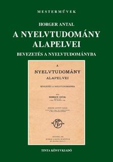 Horger Antal - A nyelvtudomány alapelvei