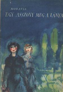 Alberto Moravia - Egy asszony meg a lánya [antikvár]