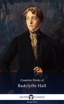 Hall, Radclyffe - Delphi Complete Works of Radclyffe Hall (Illustrated) [eKönyv: epub, mobi]