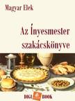 Magyar Elek - Az Ínyesmester szakácskönyve [eKönyv: epub, mobi]