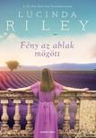 Lucinda Riley - Fény az ablak mögött [eKönyv: epub, mobi]