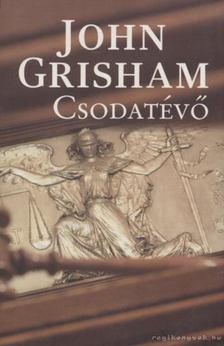 John Grisham - Csodatévő [antikvár]