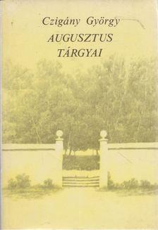 BERTÓK LÁSZLÓ - Augusztus tárgyai [antikvár]