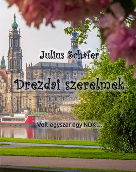 Julius Schäfer - Drezdai szerelmek