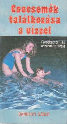 Bánhegyi Gábor - Csecsemők találkozása a vízzel [antikvár]