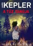 Lars Kepler - A tűz tanúja [eKönyv: epub, mobi]