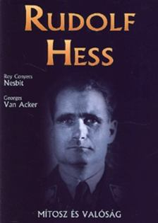 Nesbit, R. C., Van Acker, G. - Rudolf Hess [antikvár]