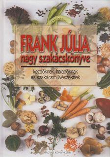 Frank Júlia - Frank Júlia nagy szakácskönyve [antikvár]