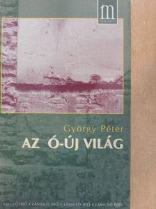 György Péter - Az ó-új világ [antikvár]