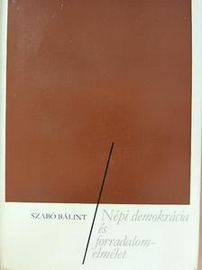 Szabó Bálint - Népi demokrácia és forradalomelmélet [antikvár]