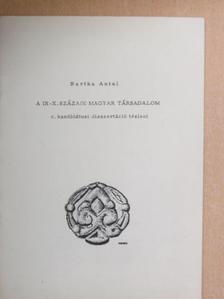 Bartha Antal - A IX-X. századi magyar társadalom c. kandidátusi disszertáció tézisei [antikvár]