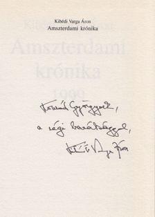 Kibédi Varga Áron - Amszterdami krónika 1999 (Dedikált) [antikvár]