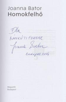 Joanna Bator - Homokfelhő (Dedikált) [antikvár]