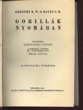 K. W. , Gregory, C. H. , Raven - Gorillák nyomában [antikvár]