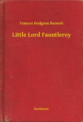 Frances Hodgson Burnett - Little Lord Fauntleroy [eKönyv: epub, mobi]
