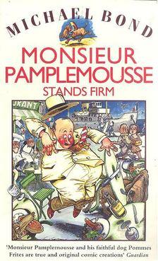 Michael Bond - Monsieur Pamplemousse Stands Firm [antikvár]