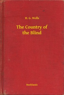 H. G. Wells - The Country of the Blind [eKönyv: epub, mobi]