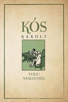 KÓS KÁROLY - Varju-nemzetség
