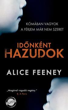 Alice Feeney - Időnként hazudok [nyári akció]