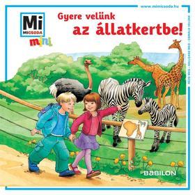 Mi MICSODA mini füzet - Gyere velünk az állatkertbe!