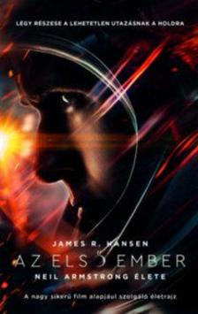 James R. Hansen - Az első ember - Neil Armstrong élete