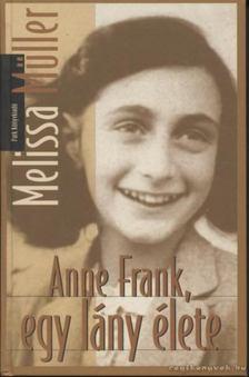 Melissa Müller - Anne Frank, egy lány élete [antikvár]