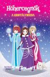 Astrid Foss - Hóhercegnők 2. - A kristályrózsa