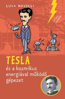 Luca Novelli - Tesla és a kozmikus energiával működő gépezet