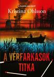 Kristina Ohlsson - A vérfarkasok titka