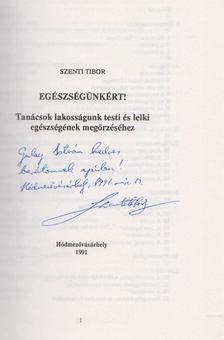 Szenti Tibor - Egészségünkért  (Dedikált) [antikvár]