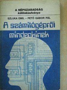 Pető Gábor Pál - A számítógépről mindenkinek [antikvár]