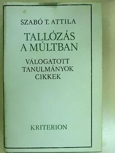Szabó T. Attila - Tallózás a múltban [antikvár]