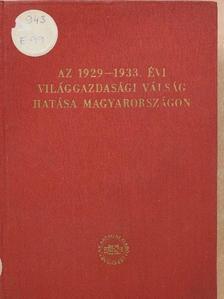 Karsai Elek - Az 1929-1933. évi világgazdasági válság hatása Magyarországon [antikvár]