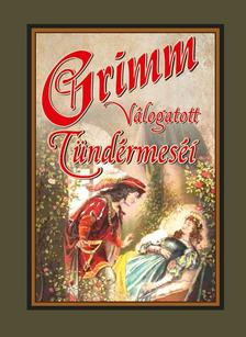 Grimm - Grimm válogatott tündérmeséi