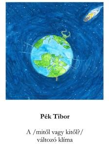 Pék Tibor - A / mitől, vagy kitől? / változó klíma